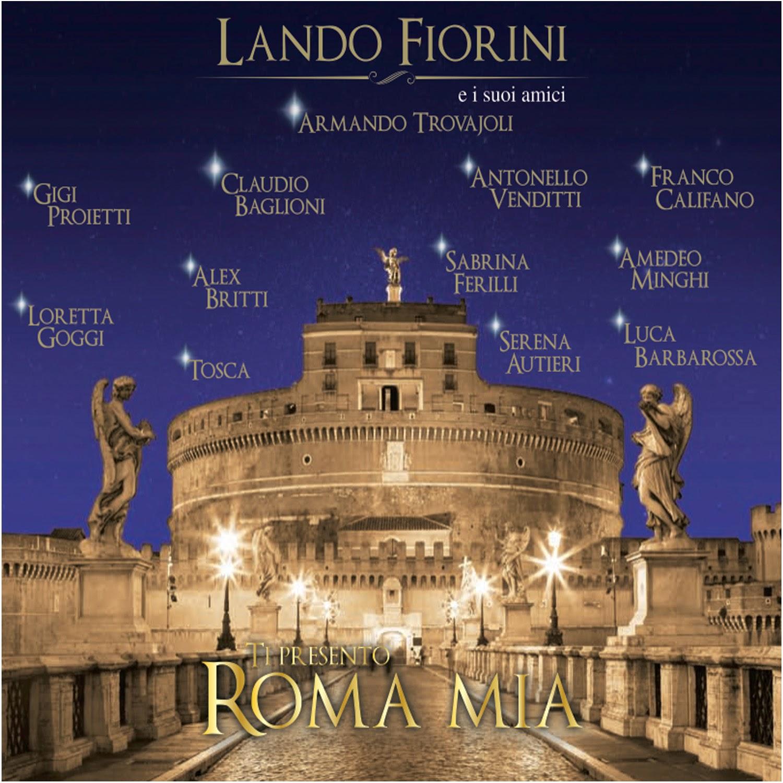 MUSICA L'album di duetti di Lando Fiorini con la… Selezione All Star Roma