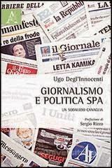 """LIBRI  """"Giornalismo e Politica SpA. Un sodalizio canaglia"""""""