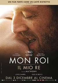 CINEMA Mon Roi (Il mio re)