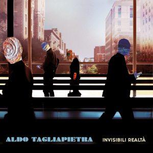 MUSICA Aldo Tagliapietra, Invisibili realtà