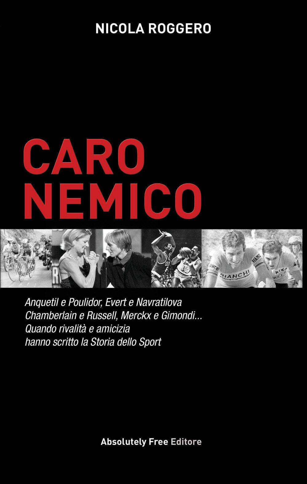 LIBRI Caro Nemico, il libro di Nicola Roggero