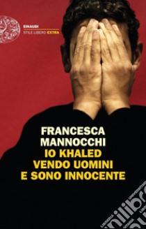 LIBRI Io Khaled vendo uomini e sono innocente