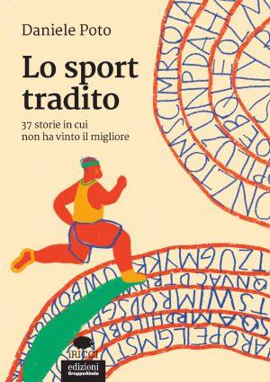 LIBRI Lo sport tradito, di Daniele Poto