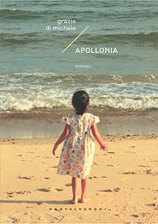 LIBRI e MUSICA Apollonia, di Grazia Di Michele