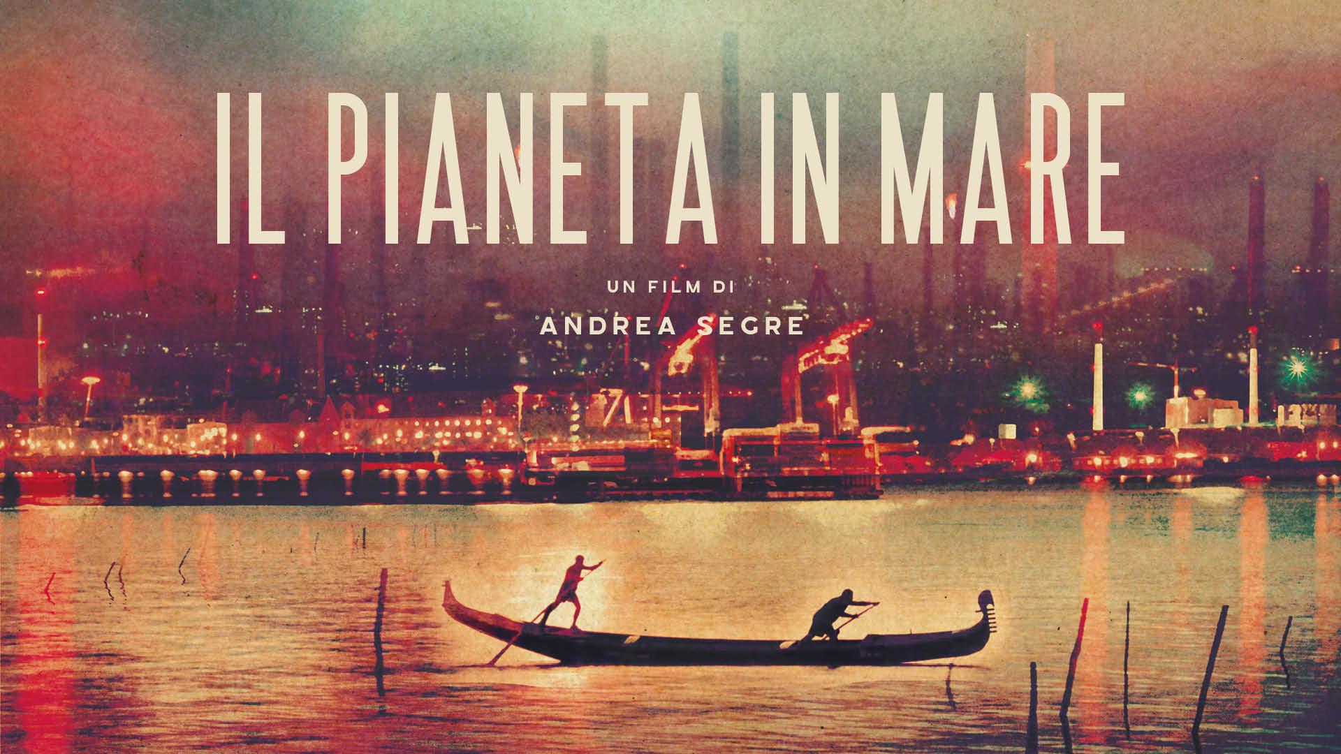 CINEMA Il pianeta in mare