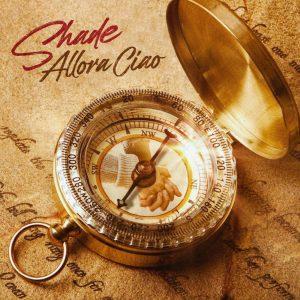 Shade, il nuovo singolo Allora ciao